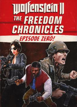 Wolfenstein II: The Freedom Chronicles - Episode Zero