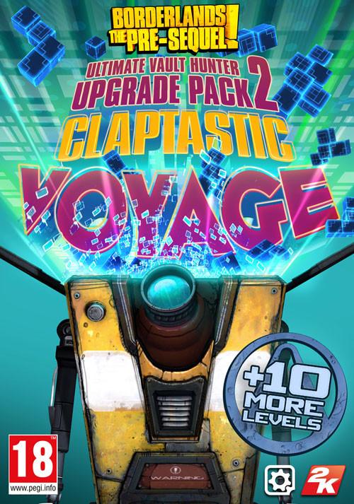 Borderlands: The Pre-Sequel - Claptastic Voyage and Ultimate Vault Hunter Upgrade Pack 2