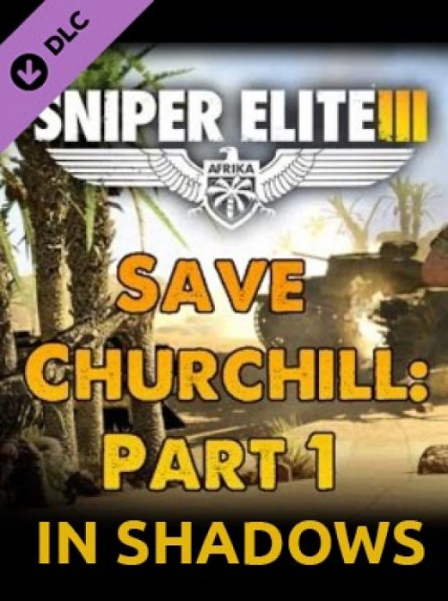 Sniper Elite 3 - Save Churchill Part 1: In Shadows